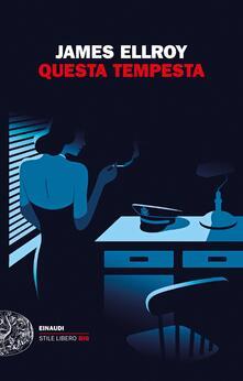 Questa tempesta - James Ellroy - copertina