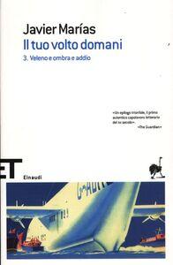 Libro Il tuo volto domani. Vol. 3: Veleno e ombra e addio. Javier Marías