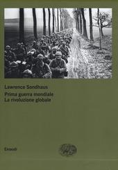 Prima guerra mondiale. La rivoluzione globale