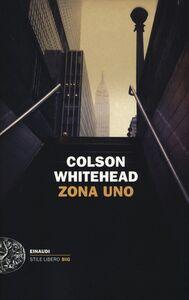 Foto Cover di Zona uno, Libro di Colson Whitehead, edito da Einaudi