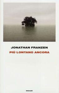 Libro Più lontano ancora Jonathan Franzen