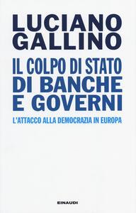 Il colpo di Stato di banche e governi. L'attacco alla democrazia in Europa