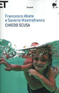 Libro Chiedo scusa Francesco Abate , Saverio Mastrofranco