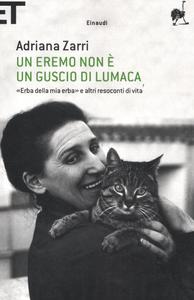 Libro Un eremo non è un guscio di lumaca. «Erba della mia erba» e altri resoconti di vita Adriana Zarri