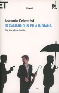 Io cammino in fila indiana - Ascanio Celestini - copertina