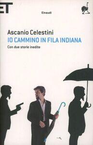 Libro Io cammino in fila indiana Ascanio Celestini