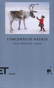 Foto Cover di L' incanto di Natale. Poesie, filastrocche, canzoni. Testo originale a fronte, Libro di  edito da Einaudi