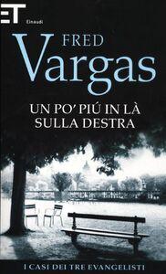 Foto Cover di Un po' più in là sulla destra. I casi dei tre evangelisti. Vol. 2, Libro di Fred Vargas, edito da Einaudi
