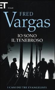 Libro Io sono il tenebroso. I casi dei tre evangelisti Fred Vargas