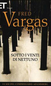 Libro Sotto i venti di Nettuno. I casi del commissario Adamsberg. Vol. 4 Fred Vargas