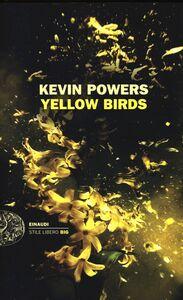 Foto Cover di Yellow birds, Libro di Kevin Powers, edito da Einaudi