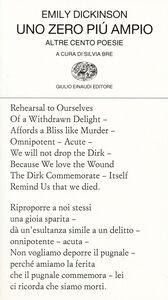 Libro Uno zero più ampio. Altre cento poesie. Testo inglese a fronte Emily Dickinson