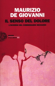 Libro Il senso del dolore. L'inverno del commissario Ricciardi Maurizio De Giovanni