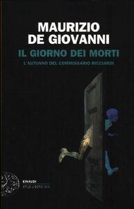 Libro Il giorno dei morti. L'autunno del commissario Ricciardi Maurizio De Giovanni