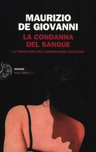 La condanna del sangue. La primavera del commissario Ricciardi - Maurizio De Giovanni - copertina