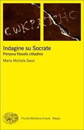 Indagine su Socrate. Persona, filosofo, cittadino
