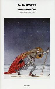 Libro Ragnarök. La fine degli dèi Antonia Susan Byatt