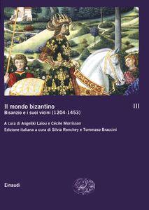 Libro Il mondo bizantino. Vol. 3: B1sanzio e i suoi vicini (12041453).