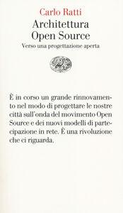 Libro Architettura open source. Verso una progettazione aperta Carlo Ratti , Matthew Claudel