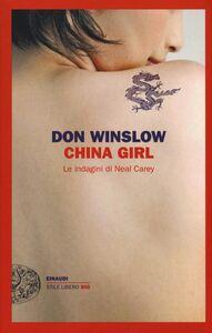 Libro China girl. Le indagini di Neal Carey Don Winslow