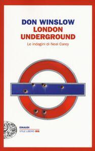 Foto Cover di London underground. Le indagini di Neal Carey, Libro di Don Winslow, edito da Einaudi
