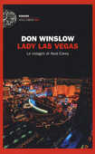 Libro Lady Las Vegas. Le indagini di Neal Carey Don Winslow