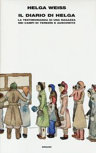Libro Il diario di Helga. La testimonianza di una ragazza nei campi di Terezìn e Auschwitz Helga Weiss