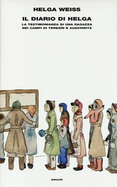 Il diario di Helga. La testimonianza di una ragazza nei campi di Terezìn e Auschwitz