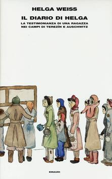Il diario di Helga. La testimonianza di una ragazza nei campi di Terezìn e Auschwitz - Helga Weiss - copertina