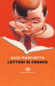 Libro Lettori si cresce Giusi Marchetta