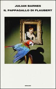 Foto Cover di Il pappagallo di Flaubert, Libro di Julian Barnes, edito da Einaudi