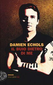 Libro Il buio dietro di me Damien Echols