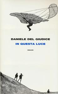 Libro In questa luce Daniele Del Giudice