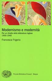 Modernismo e modernità. Per un ritratto della letteratura inglese (1900-1940)