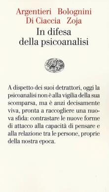 In difesa della psicoanalisi - Stefano Bolognini,Simona Argentieri,Luigi Zoja - copertina