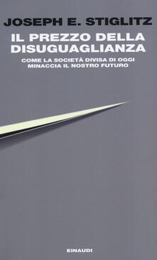 Il prezzo della disuguaglianza. Come la società divisa di oggi minaccia il nostro futuro.pdf