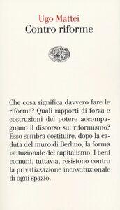 Libro Contro riforme Ugo Mattei