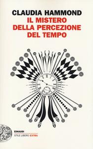 Libro Il mistero della percezione del tempo Claudia Hammond