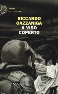 A viso coperto - Riccardo Gazzaniga - copertina