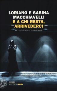 Libro E a chi resta, arrivederci. Racconti e monologhi per Leucò Loriano Macchiavelli , Sabina Macchiavelli