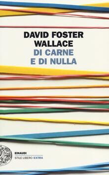 Di carne e di nulla - David Foster Wallace - copertina