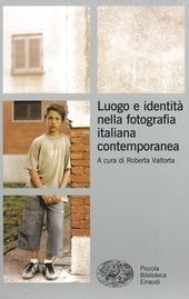 Luogo e identità nella fotografia italiana contemporanea