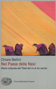 Foto Cover di Nel Paese delle nevi. Storia culturale del Tibet dal VII al XXI secolo, Libro di Chiara Bellini, edito da Einaudi