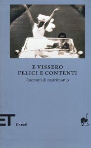 Foto Cover di E vissero felici e contenti. Racconti di matrimonio, Libro di  edito da Einaudi