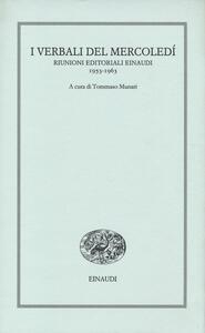 I verbali del mercoledì. Riunioni editoriali Einaudi. 1953-1963 - copertina
