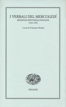 I verbali del mercoledì. Riunioni editoriali Einaudi. 1953-1963.pdf