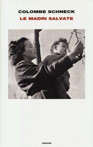 Libro Le madri salvate Colombe Schneck