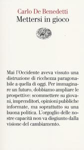 Libro Mettersi in gioco Carlo De Benedetti