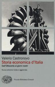 Foto Cover di Storia economica d'Italia. Dall'Ottocento ai giorni nostri, Libro di Valerio Castronovo, edito da Einaudi