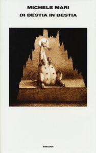 Libro Di bestia in bestia Michele Mari
